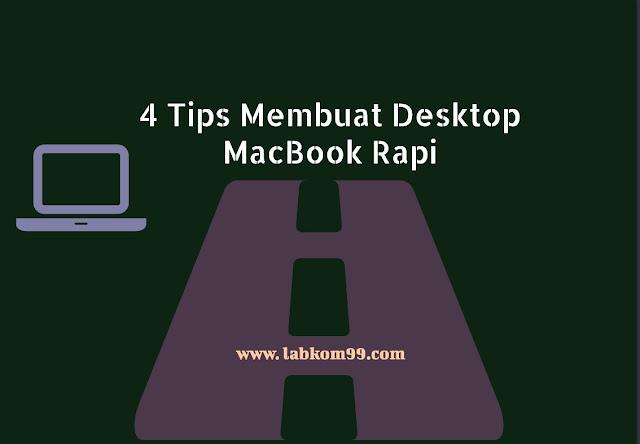 4 Tips Membuat Desktop MacBook Rapi