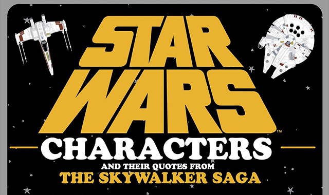 Characters And Their Quotes From The Skywalker Saga #infographic