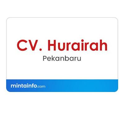 Lowongan Kerja CV. Hurairah Terbaru Hari Ini, info loker pekanbaru 2021, loker 2021 pekanbaru, loker riau 2021
