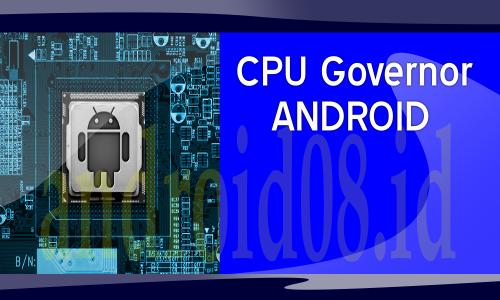 Mengenal Lebih Jauh Tentang Jenis CPU Governor