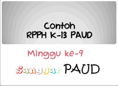 Contoh RPPH K-13 PAUD Minggu ke 9