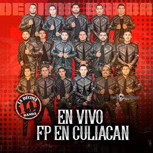 La Décima Banda - En Vivo FP Culiacán (2016)