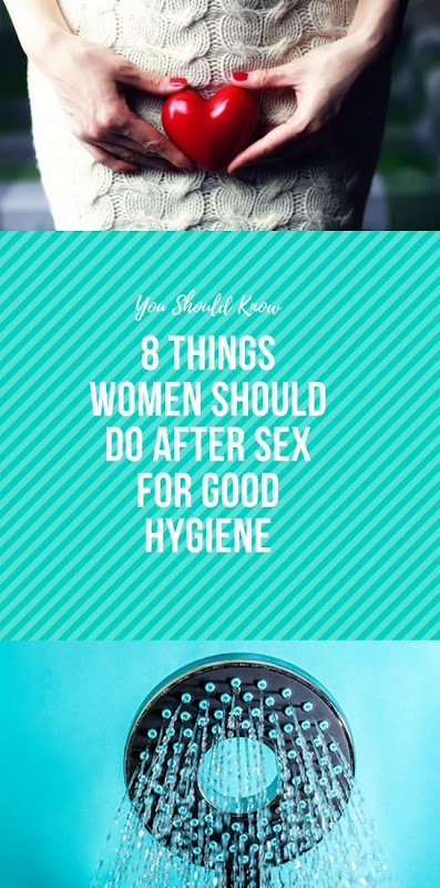 8 Things Women Should Do After Intercourse For Good Hygiene