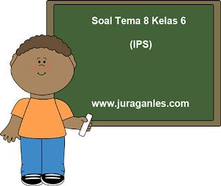 Contoh Soal Tematik Kelas 6 Tema 8 (IPS) dan Kunci Jawaban