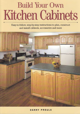 Build Your Own Kitchen Cabinets by Danny Proulx - Free PDF