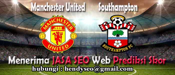 prediksi skor manchester united vs southampton
