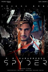 Spyder (2017) {Hindi-Telugu} 480p [700MB] || 720p [1.5 GB]