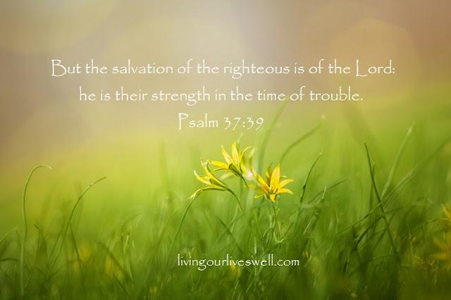 Meditating on God's promises from Psalm 37:39