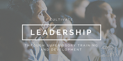 Cultivate Leadership through Supervisory Training and Development