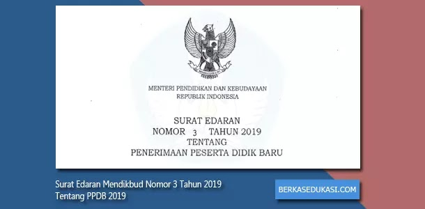 Surat Edaran Mendikbud Nomor 3 Tahun 2019 Tentang PPDB 2019