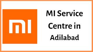 Xiaomi Mi Service Centres in Adilabad