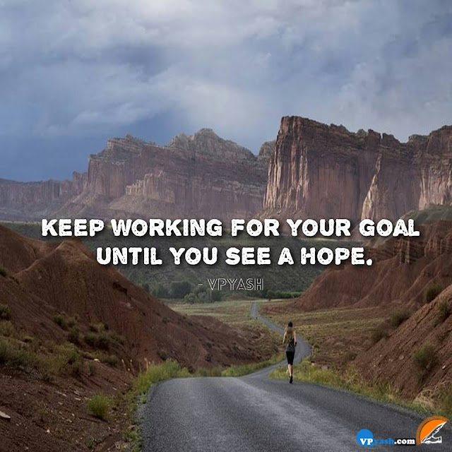 Keep Working On Your Goal And Make It possible