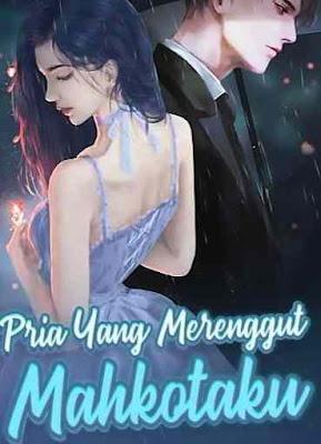Novel Pria Yang Merenggut Mahkotaku Full Episode