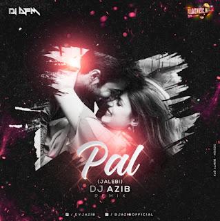 Pal - Jalebi (Remix) - Dj Azib [NewDjsWorld.Com]