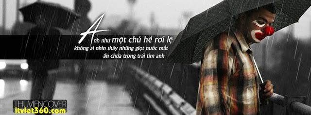 Ảnh bìa cho Facebook mưa | Cover FB timeline rain, Anh như 1 chú hề rơi lệ khi nhìn thấy những giọt nước mắt
