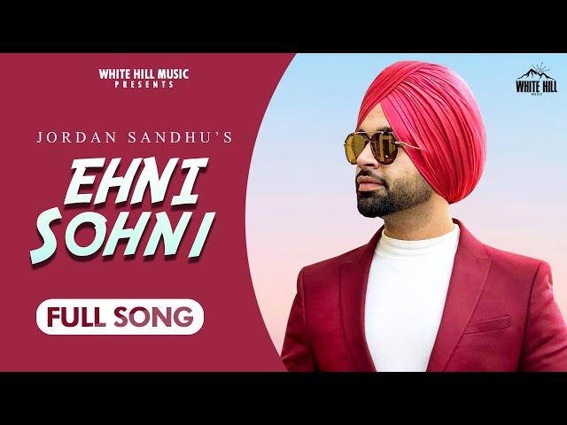 Ehni Sohni Lyrics - Jordan Sandhu  Latest Punjabi Song 2020