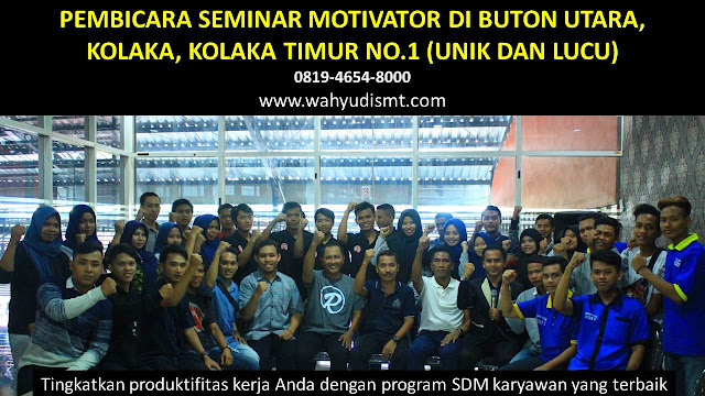PEMBICARA SEMINAR MOTIVATOR DI BUTON UTARA, KOLAKA, KOLAKA TIMUR  NO.1,  Training Motivasi di BUTON UTARA, KOLAKA, KOLAKA TIMUR , Softskill Training di BUTON UTARA, KOLAKA, KOLAKA TIMUR , Seminar Motivasi di BUTON UTARA, KOLAKA, KOLAKA TIMUR , Capacity Building di BUTON UTARA, KOLAKA, KOLAKA TIMUR , Team Building di BUTON UTARA, KOLAKA, KOLAKA TIMUR , Communication Skill di BUTON UTARA, KOLAKA, KOLAKA TIMUR , Public Speaking di BUTON UTARA, KOLAKA, KOLAKA TIMUR , Outbound di BUTON UTARA, KOLAKA, KOLAKA TIMUR , Pembicara Seminar di BUTON UTARA, KOLAKA, KOLAKA TIMUR