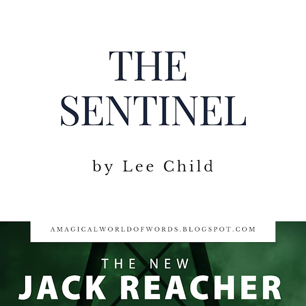 Mini Book Review: THE SENTINEL - by Lee Child
