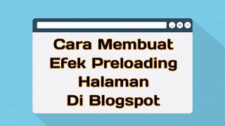 Membuat Efek Preloading Di Blogspot