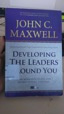 Developing The Leader Around You - John c. Maxwell