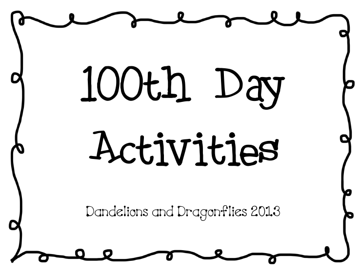 dandelions and dragonflies: 100th or 1,000th Day Activities