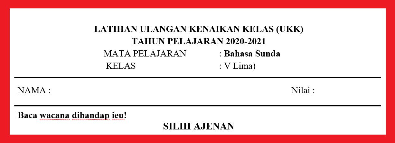 kunci jawaban bahasa sunda kelas 5 2021 : Soal Pat Bahasa Sunda Kelas 5 Semester 2 Tahun 2021 Info Pendidikan Terbaru