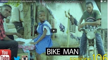 DOWNLOAD: Mark Angel Comedy (Episode 106) – Bike man