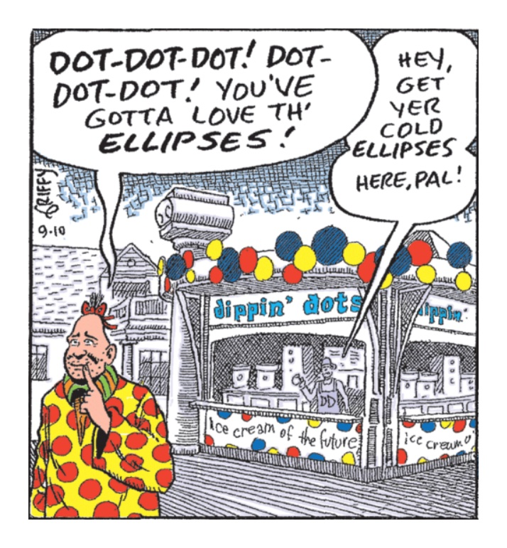 """Zippy on a boardwalk, near a Dippin' Dots stand: """"You've gotta love the ellipses!"""""""