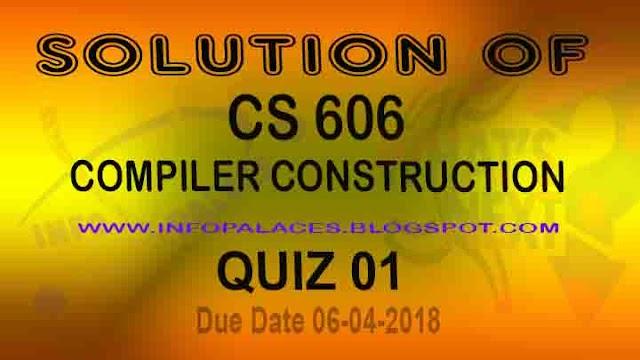 CS606 Quiz 1 Solution Spring 2018 Dated 04-06-2018