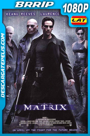 Matrix (1999) 1080p BRrip Latino – Ingles