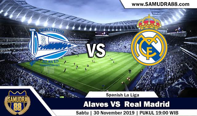 Prediksi Bola Terpercaya Liga Spanyol Deportivo Alaves vs Real Madrid 30 November 2019