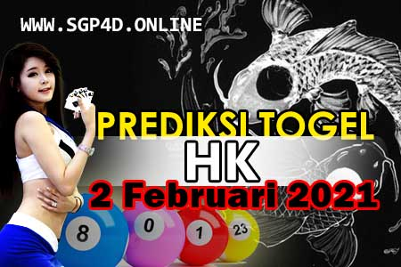 Prediksi Togel HK 2 Februari 2021