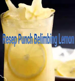 Resep punch belimbing lemon