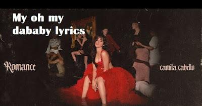 my oh my camila cabello ft dababy lyrics