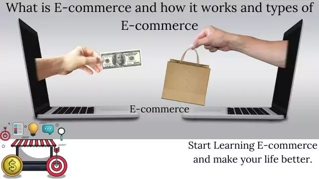 What is E-commerce and how it works and types of E-commerce