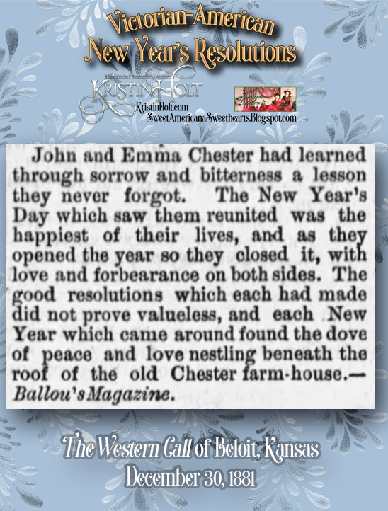Kristin Holt | Victorian-American New Year's Resolutions. Moral of the New Year's Cautionary Tale? Save your marital relationship. Syndicated by The Western Call of Beloit, Kansas, December 30, 1881 (original credited to Ballou's Magazine)