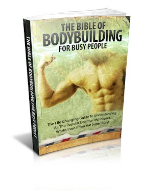 The Bible Of Bodybuilding For Busy People