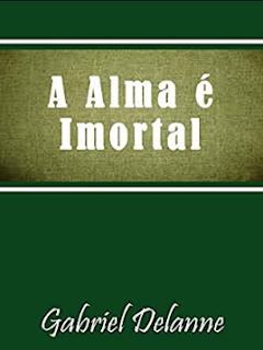 A Alma é Imortal (Gabriel Delanne) pdf