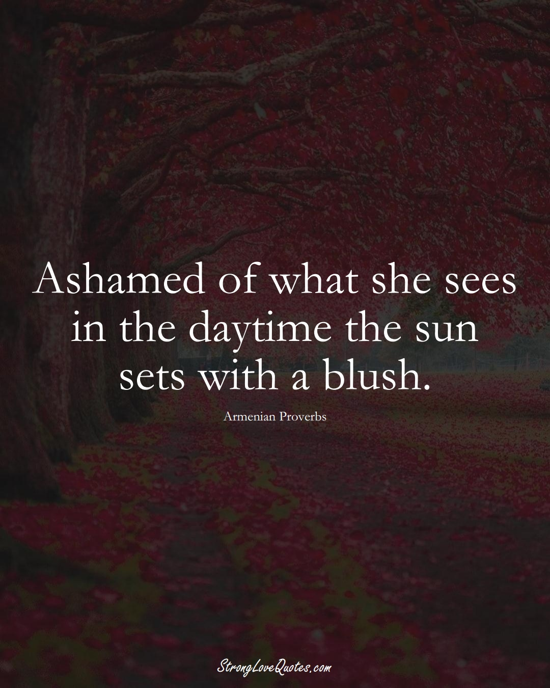 Ashamed of what she sees in the daytime the sun sets with a blush. (Armenian Sayings);  #AsianSayings