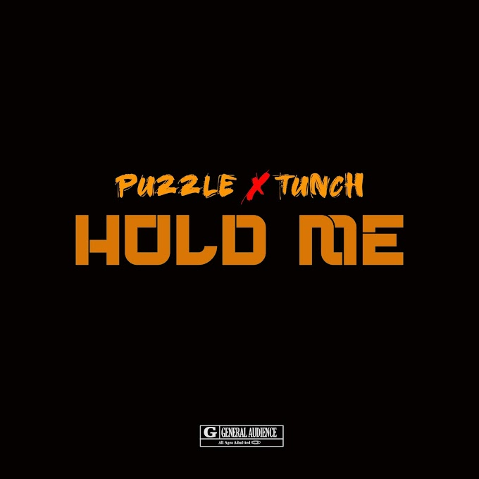[Music] Puzzle ft Tunch - Hold Me