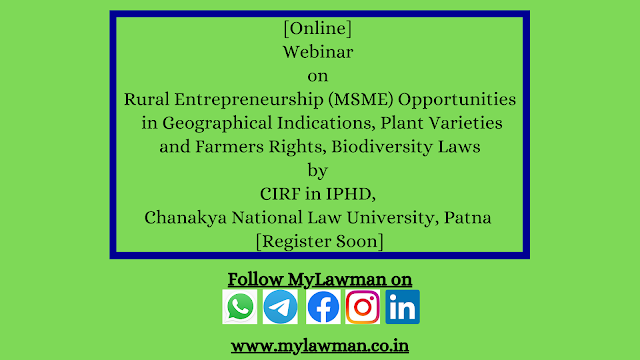 [Online] Webinar on Rural Entrepreneurship (MSME) Opportunities in Geographical Indications, Plant Varieties and Farmers Rights, Biodiversity Laws by CIRF in IPHD, Chanakya National Law University, Patna [Register Soon]