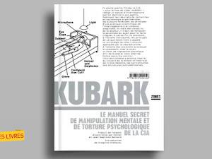 Télécharger : Kubark : Le manuel secret de manipulation mentale et de torture psychologique de la CIA en pdf