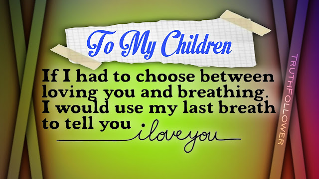 To My Children I LOVE YOU