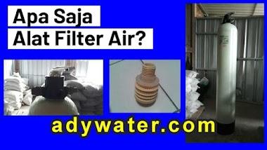 Jual Alat Filter Air Bandung | Ady Water Pasang Tabung Filter Air Sumur Bor di Bandung