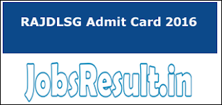RAJDLSG Admit Card 2016