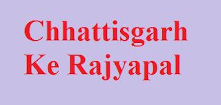 Chhattisgarh Ke Rajyapal