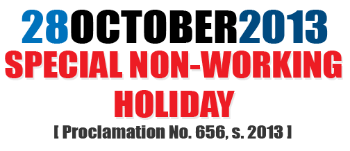 October 28 2013: Special Non-Working Holiday
