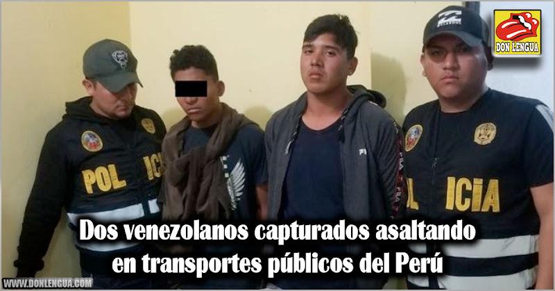 Dos venezolanos capturados asaltando en transportes públicos del Perú