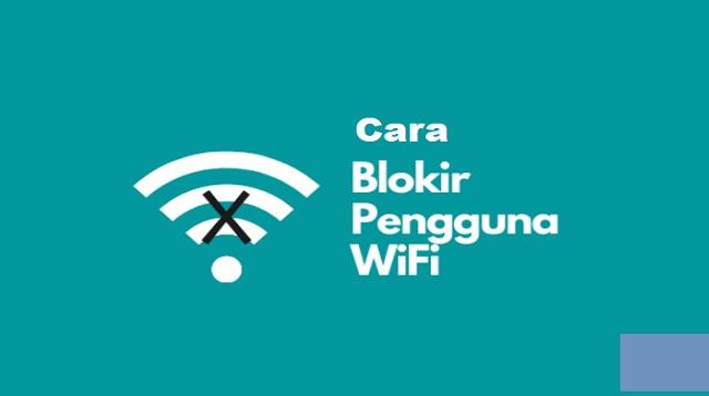Cara Blokir Pengguna Wifi