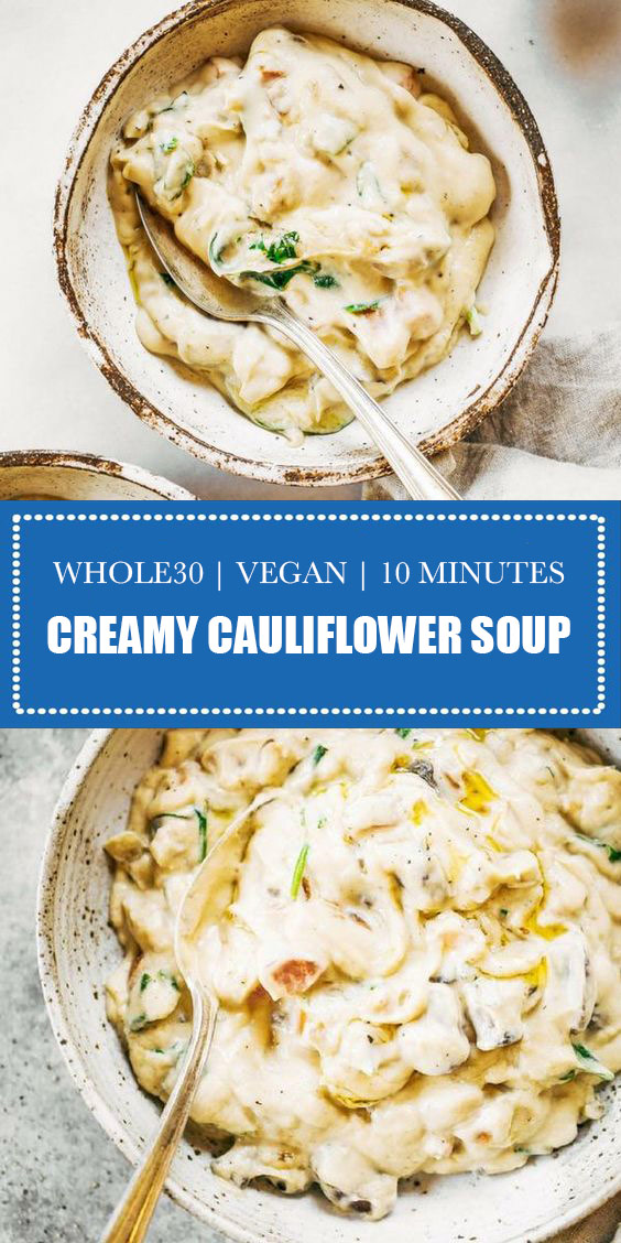 Ready in 10 Minutes! Creamy Cauliflower Vegetable Whole30 Soup